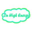 On High Energy