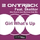 2 Ontrack Feat.Skelitor Girl What's Up