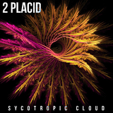 Sycotropic Cloud by 2 Placid mp3 download