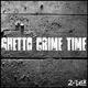 2Sick Ghetto Crime Time