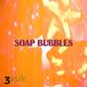 3vuk Soap Bubbles