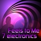 7 Electronics Feels to Me