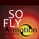 A-motion feat. Efimia So Fly