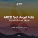 ARCZI feat. Angel Falls You're My Last Hope