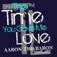 Aaron the Baron - The Time You Gave Me Love