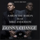 Aaron the Baron feat. Mike Anderson Gonna Change EP