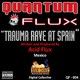 Acid Flux Trauma Rave At Spain - Acid Flux