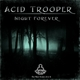 Acid Trooper Night Forever