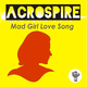 Acrospire Mad Girl Love Song