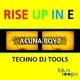Acuna Boyz Rise Up in E Techno Dj Tools