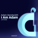 I Am Adam (2014 Edit) by Adam Bandwidth mp3 download