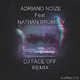 Adriano Noize feat. Nathan Brumley  One Life(DJ Face Off Remix)
