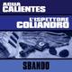 Agua Calientes & L'ispettore Coliandro Sbando