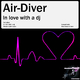 Air-Diver In Love With a DJ