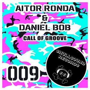 Aitor Ronda & Daniel Bob - Call of Groove (Skullsound Records)