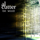 Al Cutter Be Wood