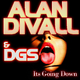 Alan Divall Feat. Dgs Its Going Down