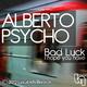 Alberto Psycho Bad Luck
