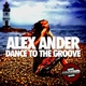 Alex Ander Dance to the Groove