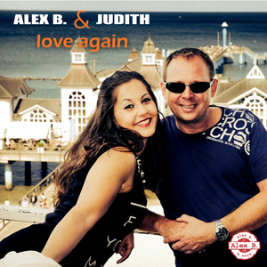 Alex B. & Judith - Love Again (AMJ-Records)