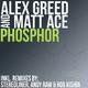 Alex Greed & Matt Ace Phosphor