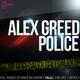 Alex Greed Police