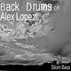 Alex Lopez - Back Drums EP