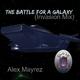 Alex Mayrez The Battle for a Galaxy Invasion Mix