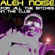 Alex Noise For All the Bitches In The Club