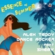 Alex Teddy & Dance Rocker Feat. Sheby Essence of Summer