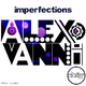 Alex Vanni Imperfections