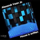 House Is Written by Alexandr Vaan Jo mp3 download
