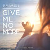 Give Me No More by Alexandrius & D.J. Mirko B. mp3 download