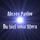 Alexey Pavlov Du Bist Mein Stern