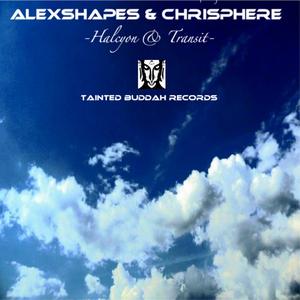 Alexshapes & Chrisphere - Halcyon & Transit (Tainted Buddah Recs)