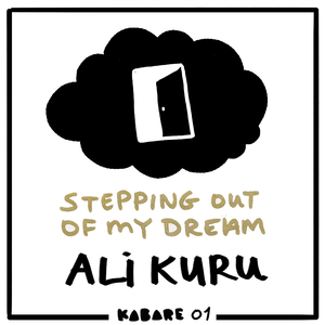 Ali Kuru - Stepping Out of My Dream (Kabare)