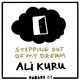 Ali Kuru Stepping Out of My Dream