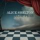 Alice Shelton Lost Fear