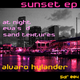 Alvaro Hylander Sunset EP