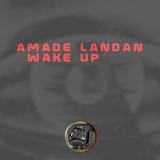 Wake Up by Amade Landan mp3 download