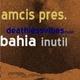 Amcis Bahia Inutil