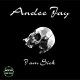 I Am Sick by Andee Jay mp3 download