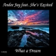 Andee Jay feat. She's Excited What a Dream