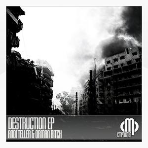 Andi Teller & Orman Bitch - Destruction EP (Contempt Music Production)
