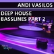 Andi Vasilos Deep House Bass Lines Part 2
