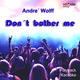 Andre Wolff Don't Bother Me