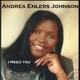 Andrea Enlers Johnson I Need You