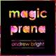 Andrew Bright Magic Prana