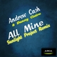 Andrew Cash & Danny Claire All Mine(Sunlight Project Remix)