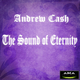 Andrew Cash The Sound of Eternity